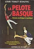 La Pelote basque : Histoire, technique et pratique