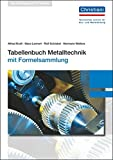 Tabellenbuch Metalltechnik: mit Formelsammlung - Alfred Kruft
