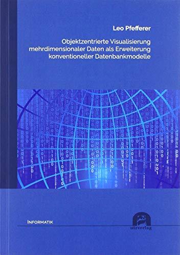 Objektzentrierte Visualisierung mehrdimensionaler Daten als Erweiterung konventioneller Datenbankmodelle (Informatik)