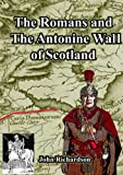 The Romans and The Antonine Wall of Scotland
