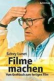 Filme machen: Vom Drehbuch zum fertigen Film - Sidney Lumet