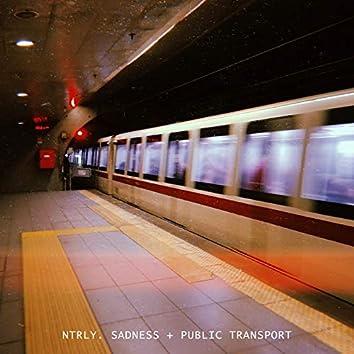 Sadness + Public Transport