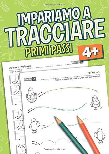 Tracciare Primi Passi: Libro per bambini Etá 4+ prescolare e principianti per imparare a tracciare liniee e forme - libro per imparare a scrivere