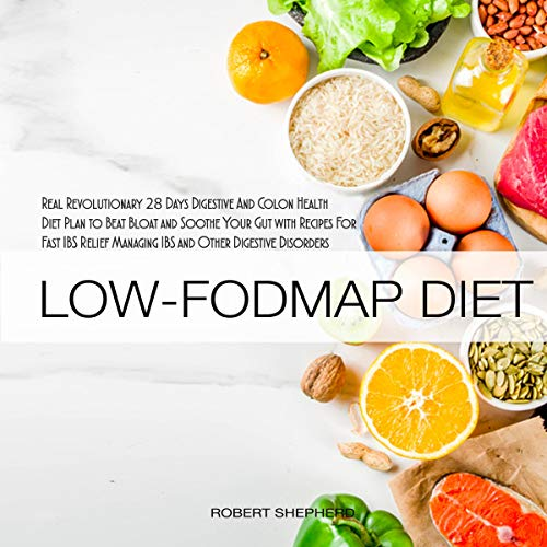 The Real Revolutionary Low-Fodmap Diet: Managing IBS and Other Digestive Disorders cover art