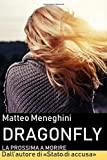 Dragonfly: la prossima a morire: Un romanzo giallo, un thriller mozzafiato, un poliziesco incalzante