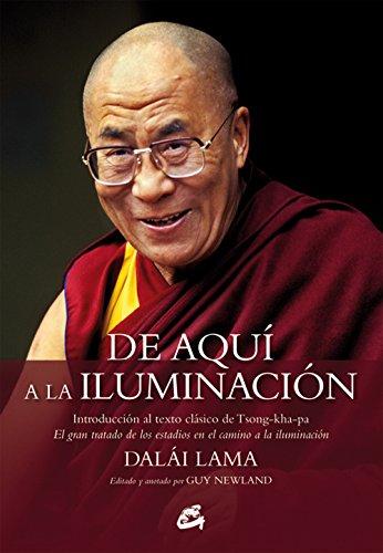 De Aquí A La Iluminación: Introducción al texto clásico de Tsong-kha-pa. El gran tratado de los estadios en el camino a la iluminación (Budismo)