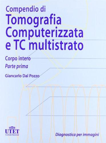 Compendio di tomografia computerizzata e TC multistrato: 1
