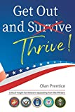 Get Out and Thrive: Critical insight for Veterans separating from the Military