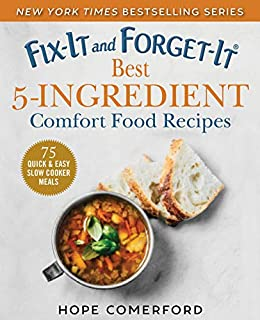 Fix-It and Forget-It Best 5-Ingredient Comfort Food Recipes: 75 Quick & Easy Slow Cooker Meals by [Hope Comerford]