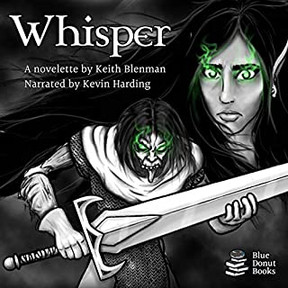 Whisper     A Prelude to Necromantica              By:                                                                                                                                 Keith Blenman                               Narrated by:                                                                                                                                 Kevin Harding                      Length: 57 mins     1 rating     Overall 5.0