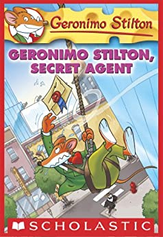 Geronimo Stilton #34: Geronimo Stilton, Secret Agent by [Geronimo Stilton]
