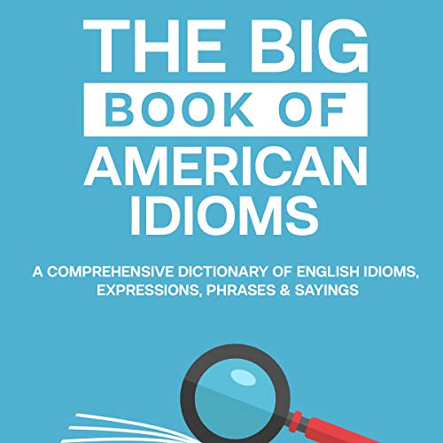 The Big Book of American Idioms Audiobook By Jackie Bolen cover art