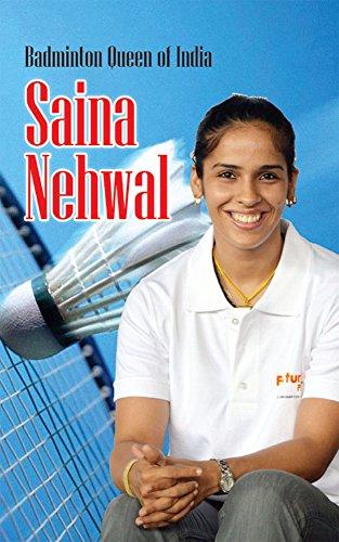 Badminton Queen of India Saina Nehwal (English Edition)