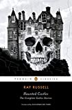 Haunted Castles: The Complete Gothic Stories (Penguin Classics)