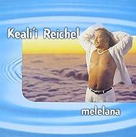 Melelana by KEALI'i REICHEL (1999-12-28)