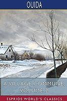 A Village Commune, Volume 2 (Esprios Classics)