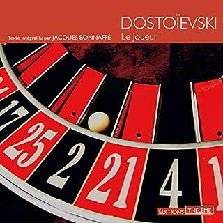 Le joueur                   De :                                                                                                                                 Fédor Dostoïevski                               Lu par :                                                                                                                                 Jacques Bonnaffé                      Durée : 4 h et 53 min     8 notations     Global 4,6