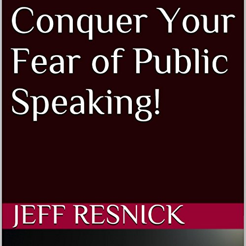 Conquer Your Fear of Public Speaking! audiobook cover art