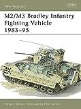 M2/M3 Bradley Infantry Fighting Vehicle 1983-95: Infantry/Cavalry Fighting Vehicle, 1981-96 (New Vanguard, Band 18) - Steven Zaloga