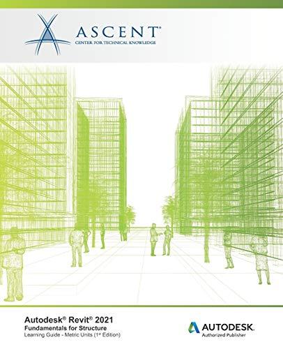 Autodesk Revit 2021: Fundamentals for Structure (Metric Units): Autodesk Authorized Publisher