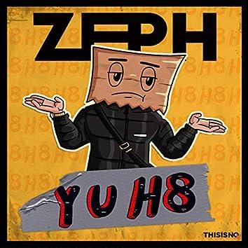 Y U H8
