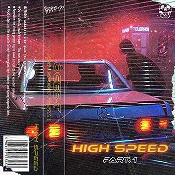 HIGH SPEED (Part. 1)