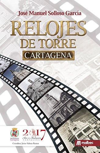 Relojes de Torre Cartagena. Colección HISTORIA DE CARTAGENA: Historia de España y de la arquitectura