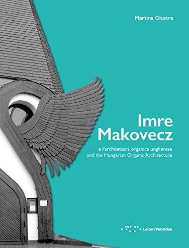 Imre Makovecz e l'architettura organica ungherese. Ediz. italiana e inglese