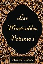 Les Miserables - Volume 1: By Victor Hugo - Illustrated