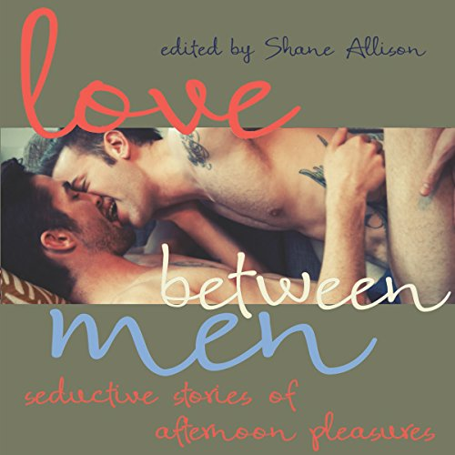 Love Between Men audiobook cover art