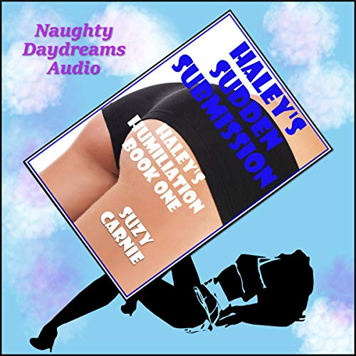 Haley's Sudden Submission: The Working Girl's Domination audiobook cover art