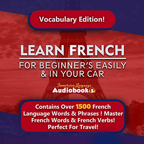 Couverture de Learn French for Beginners Easily & in Your Car! Vocabulary Edition!