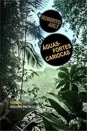 Águas-fortes cariocas: E outros escritos