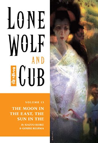 Lone Wolf and Cub Volume 13: The Moon in the East, The Sun in the West