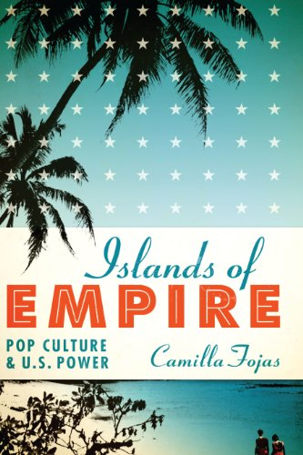 Islands of Empire: Pop Culture and U.S. Power (English Edition)