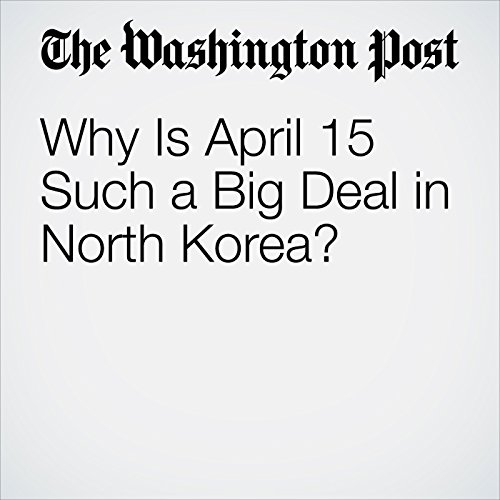 Why Is April 15 Such a Big Deal in North Korea? copertina