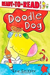 Doodle Dog (Ready-to-Reads) by Seltzer, Eric (2005) Paperback Paperback