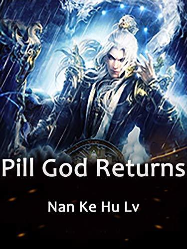 Pill God Returns: Volume 1