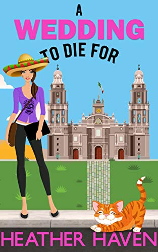 Book: A Wedding to Die For (The Alvarez Family Murder Mysteries Book 2) by Heather Haven