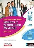 Prospecter et valoriser l'offre commerciale - Opt B - 1re/Tle Bac Pro Métiers du Commerce et de la Vente