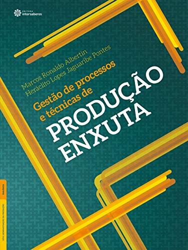 Gestão de processos e técnicas de produção enxuta