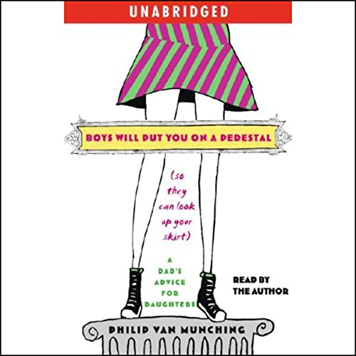 Boys Will Put You on a Pedestal (So They Can Look Up Your Skirt) cover art
