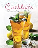 Cocktails: Klassiker und neue Rezepte, mit und ohne Alkohol (Leicht gemacht / 100 Rezepte)