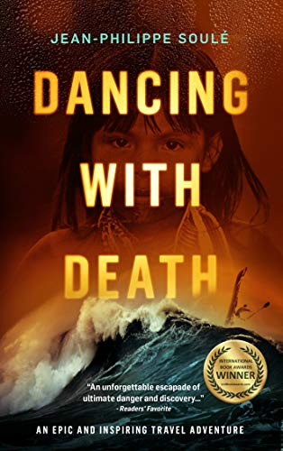 DANCING WITH DEATH: An Epic and Inspiring Travel Adventure (English Edition)