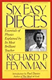 Six Easy Pieces: Essentials Of Physics By Its Most Brilliant Teacher (Helix Book)