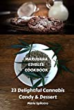 Marijuana Edibles Cookbook: 23 Delightful Cannabis Candy & Dessert