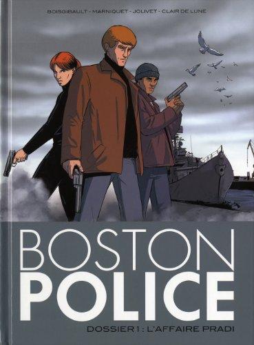 Boston Police, Tome 1 : L'affaire Pradi
