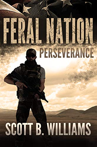 Feral Nation - Perseverance (Feral Nation Series Book 5) by [Scott B. Williams]