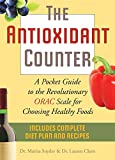 The Antioxidant Counter: A Pocket Guide to the Revolutionary ORAC Scale for Choosing Healthy Foods (English Edition)