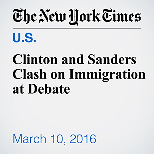 Clinton and Sanders Clash on Immigration at Debate audiobook cover art